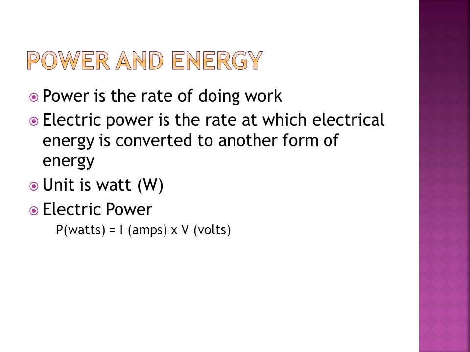 Power and Energy Power is the rate of doing work