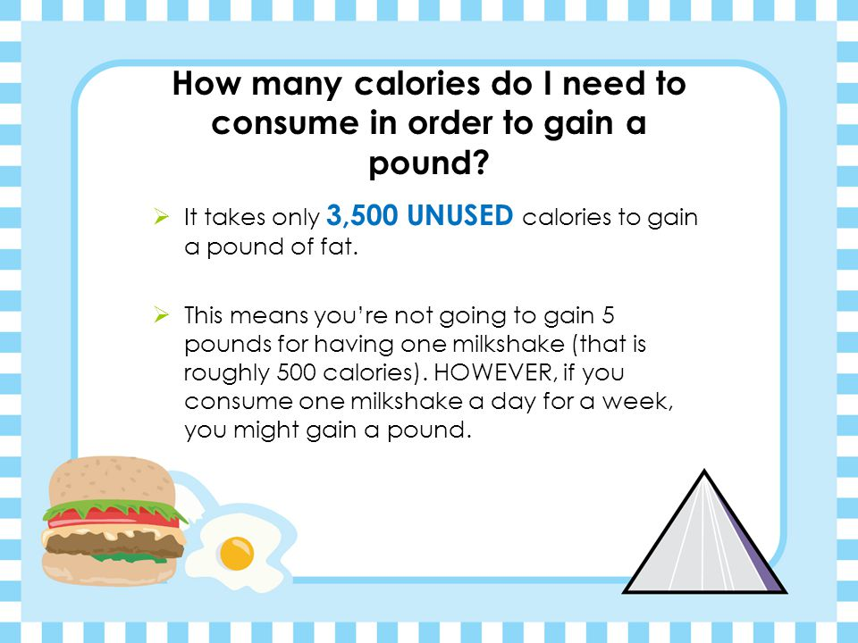 How many calories do I need to consume in order to gain a pound