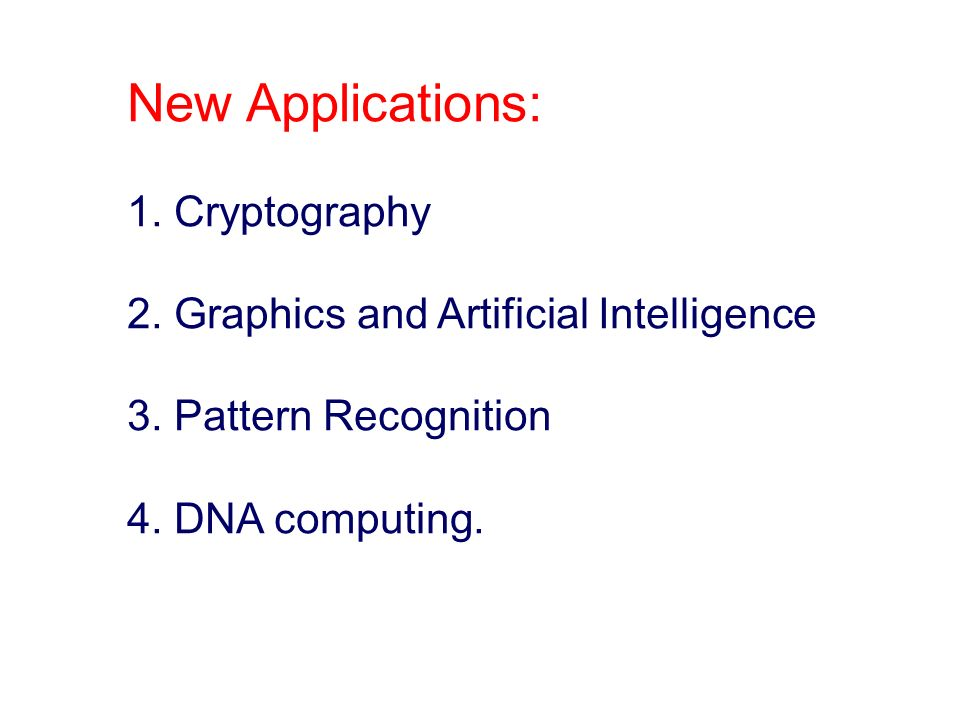 New Applications: 1. Cryptography