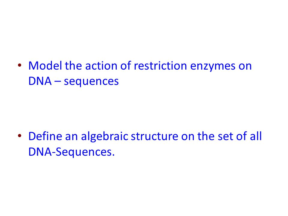 Model the action of restriction enzymes on DNA – sequences