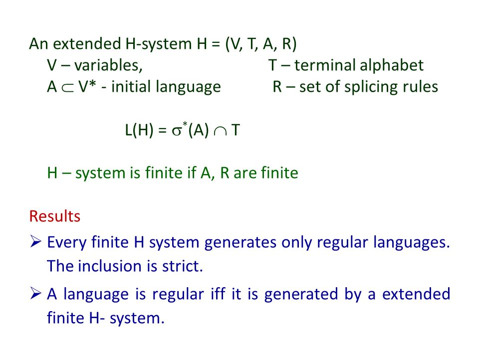 An extended H-system H = (V, T, A, R)