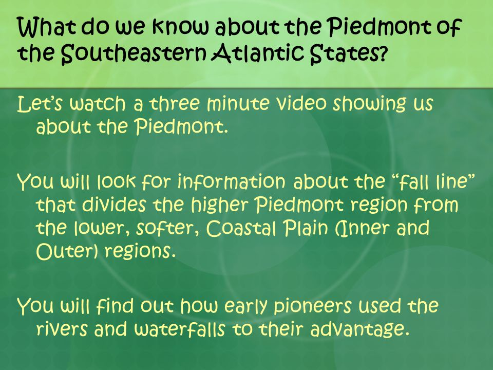 What do we know about the Piedmont of the Southeastern Atlantic States