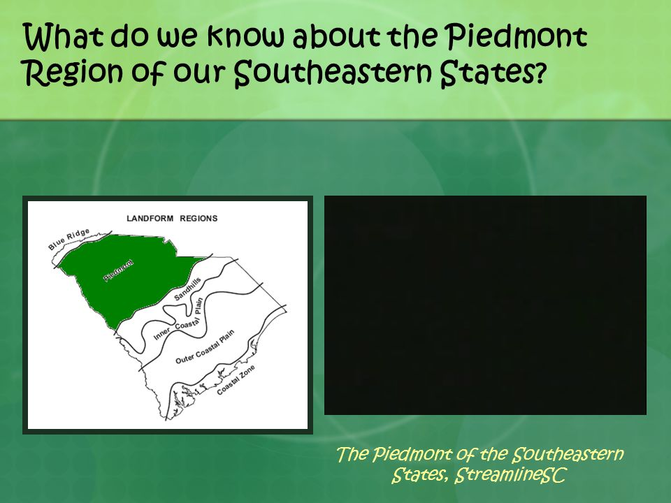 What do we know about the Piedmont Region of our Southeastern States