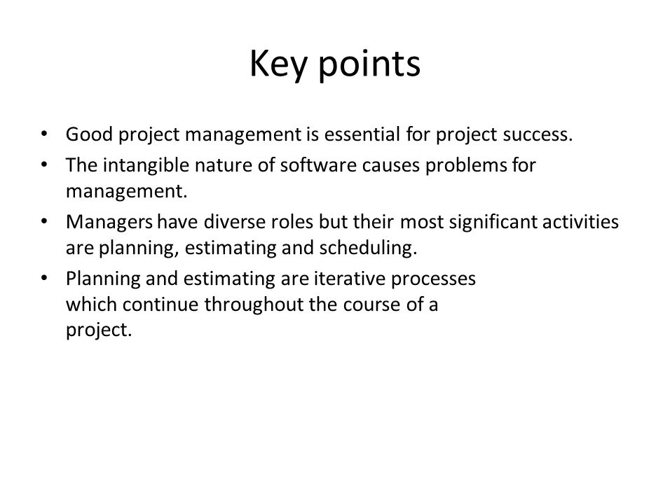 Key points Good project management is essential for project success.