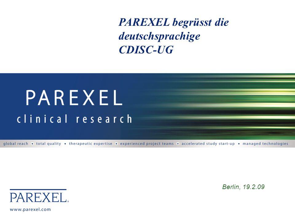 PAREXEL begrüsst die deutschsprachige CDISC-UG Berlin, 19.2.09