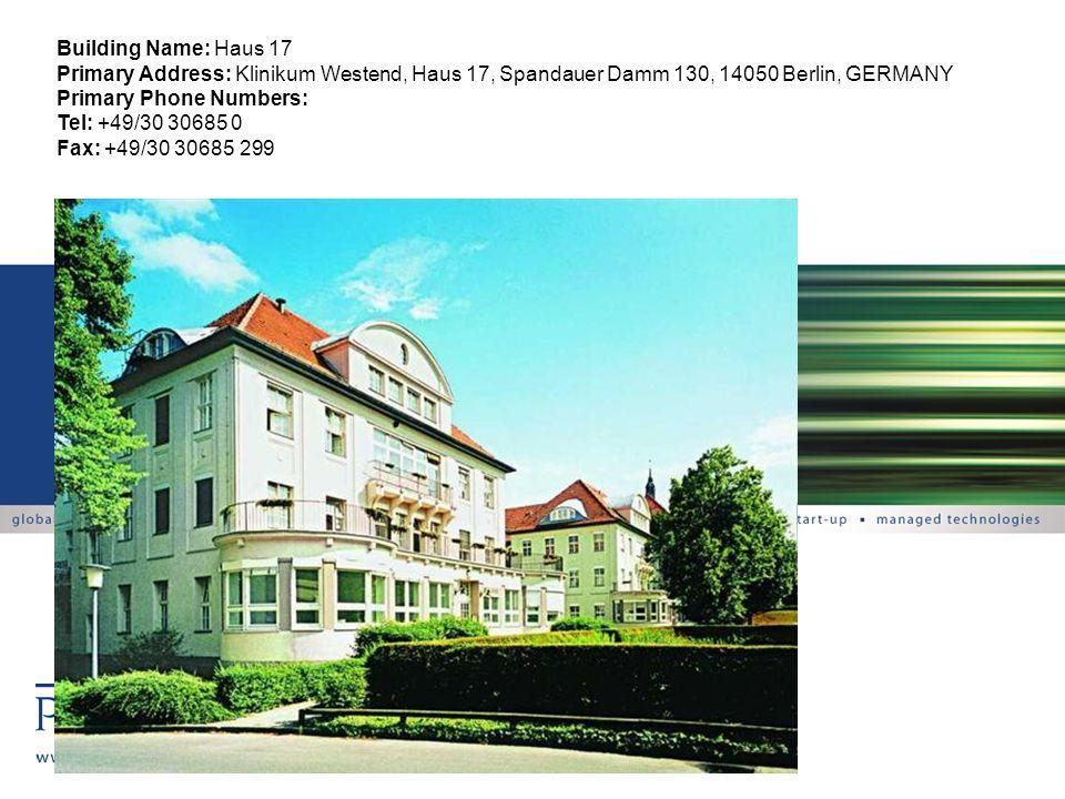 Building Name: Haus 17 Primary Address: Klinikum Westend, Haus 17, Spandauer Damm 130, 14050 Berlin, GERMANY Primary Phone Numbers: