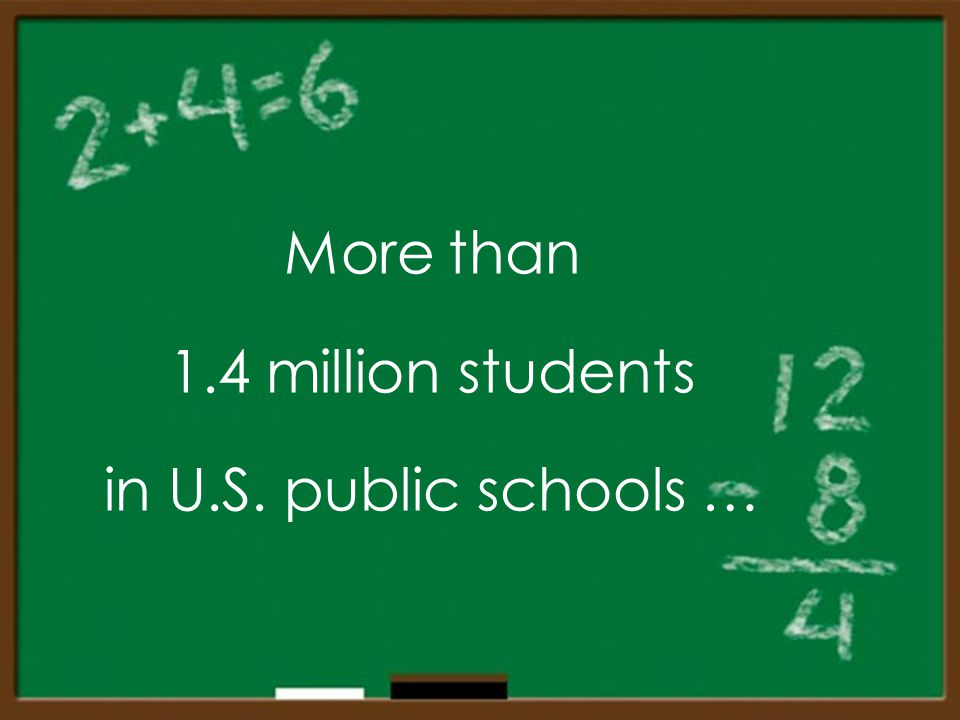 More than 1.4 million students in U.S. public schools …