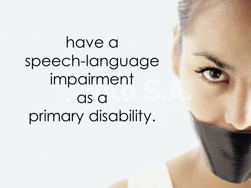 have a speech-language impairment as a primary disability.