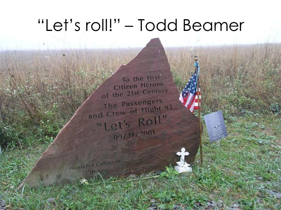 Let's roll! – Todd Beamer
