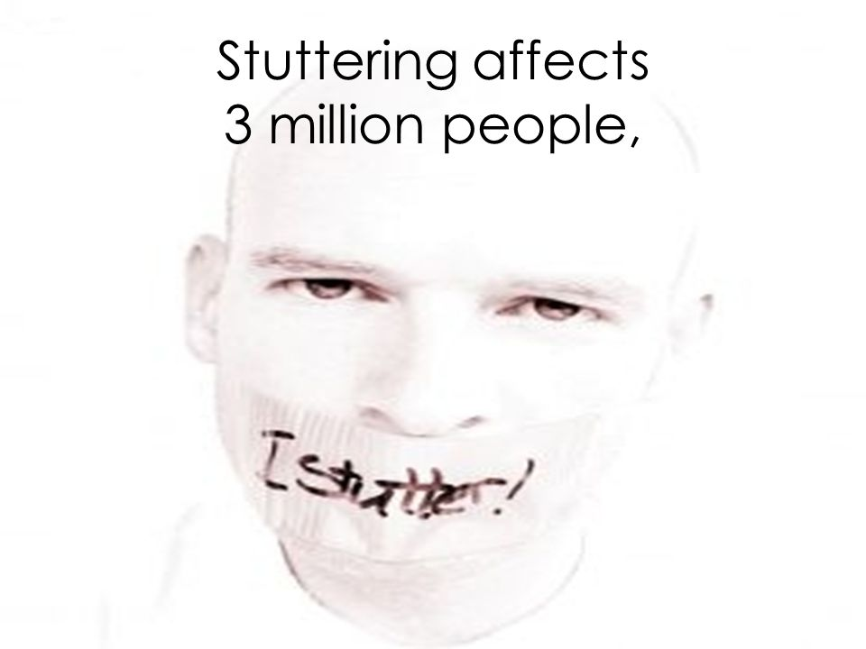 Stuttering affects 3 million people,