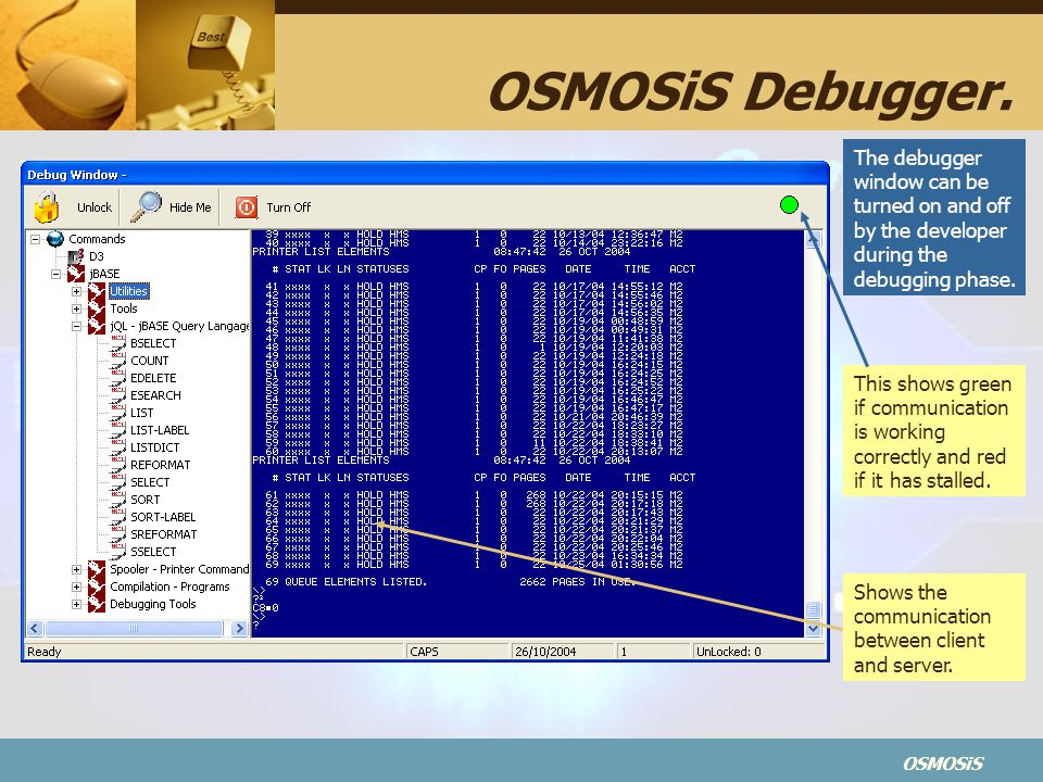 OSMOSiS Debugger. The debugger window can be turned on and off by the developer during the debugging phase.