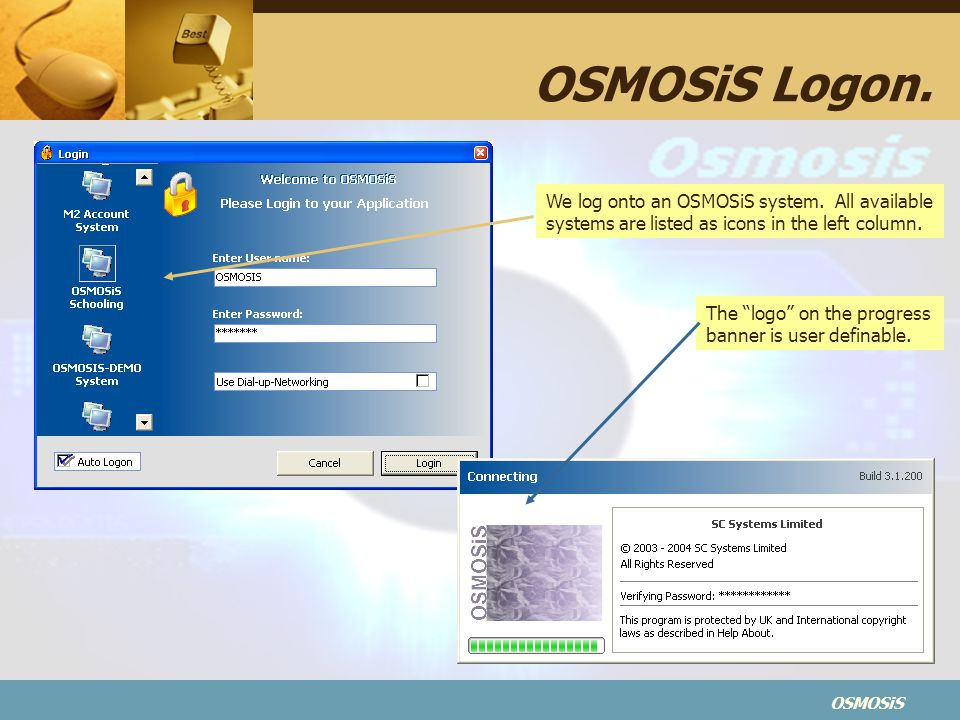 OSMOSiS Logon. We log onto an OSMOSiS system. All available systems are listed as icons in the left column.