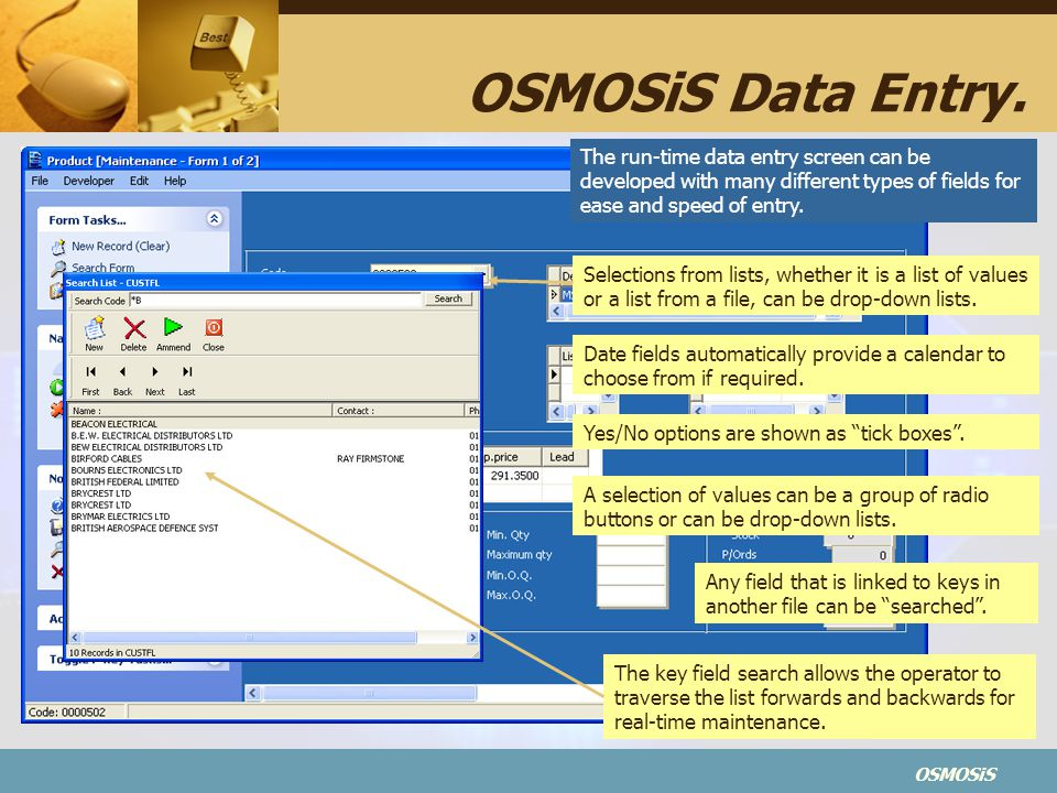 OSMOSiS Data Entry. The run-time data entry screen can be developed with many different types of fields for ease and speed of entry.