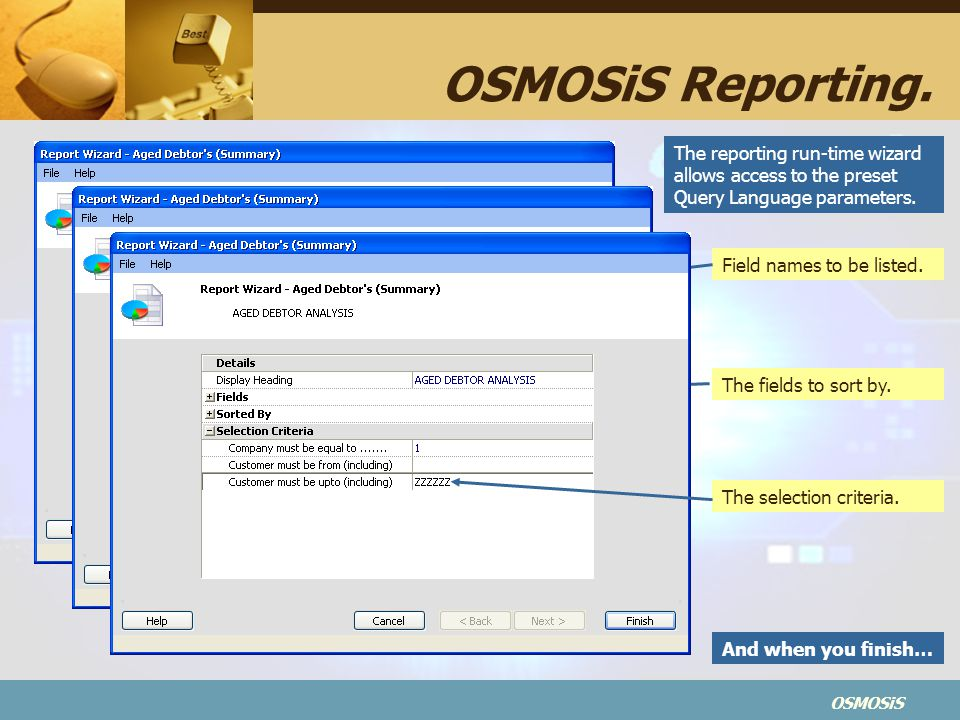 OSMOSiS Reporting. The reporting run-time wizard allows access to the preset Query Language parameters.
