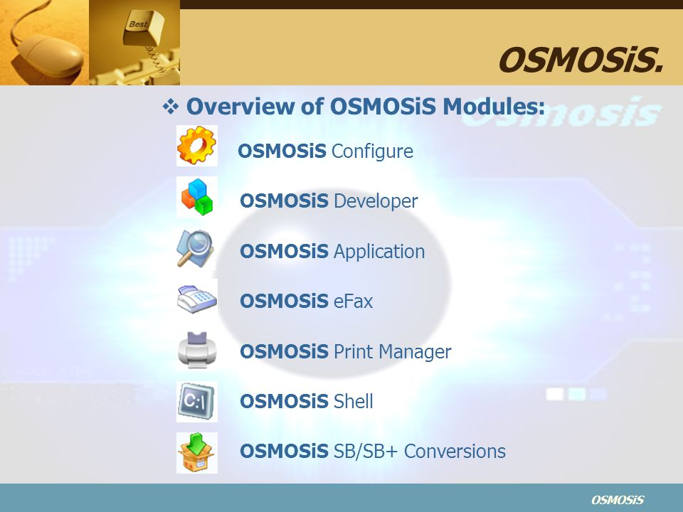 OSMOSiS. Overview of OSMOSiS Modules: OSMOSiS Developer