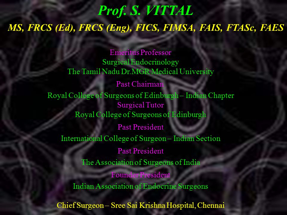 MS, FRCS (Ed), FRCS (Eng), FICS, FIMSA, FAIS, FTASc, FAES