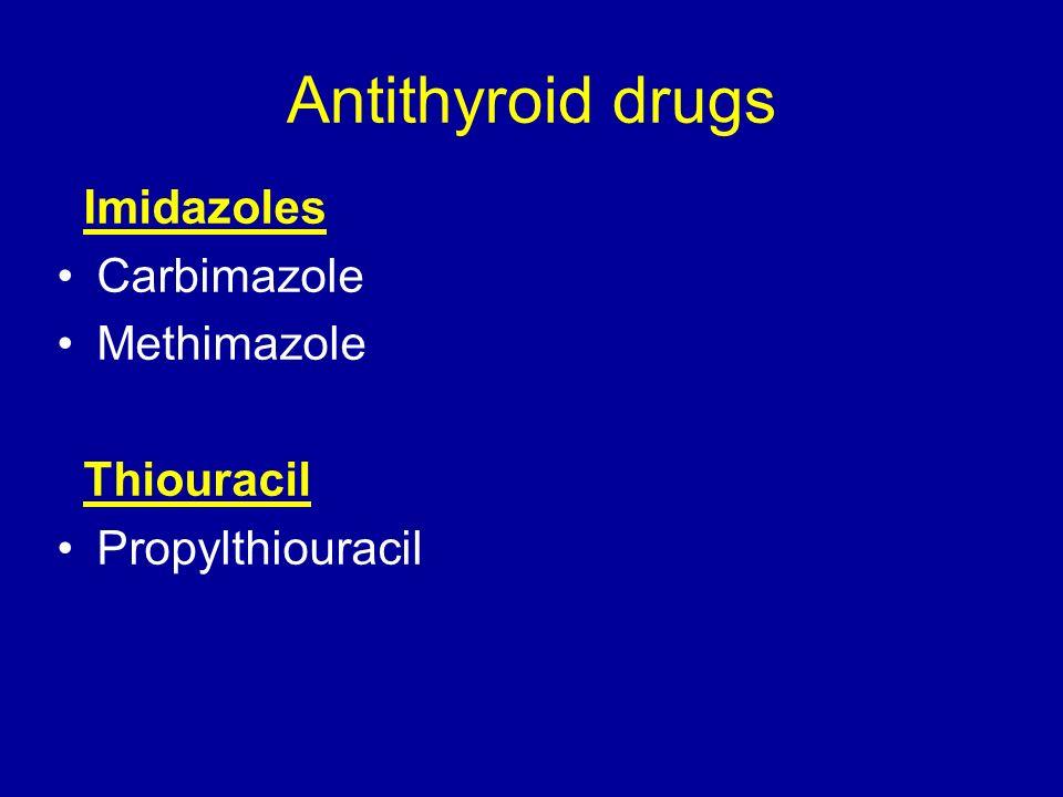 Antithyroid drugs Imidazoles Carbimazole Methimazole Thiouracil