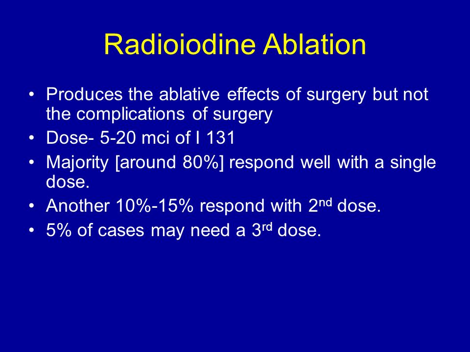Radioiodine Ablation Produces the ablative effects of surgery but not the complications of surgery.