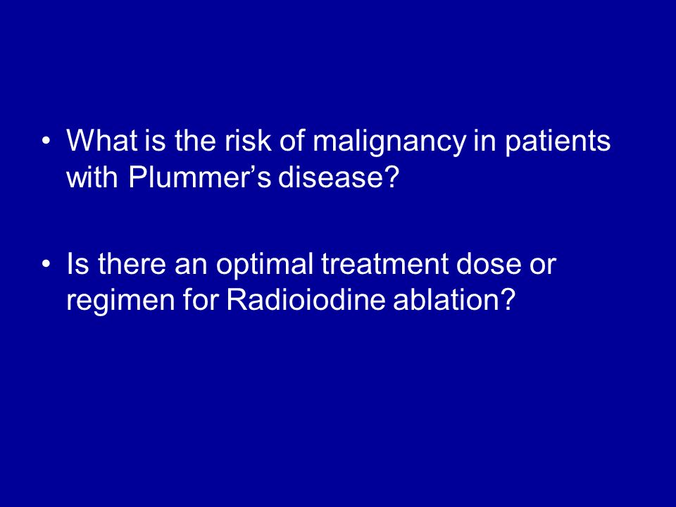 What is the risk of malignancy in patients with Plummer's disease