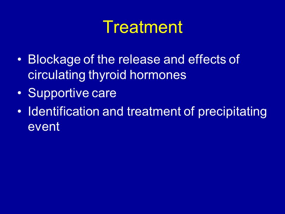 Treatment Blockage of the release and effects of circulating thyroid hormones.