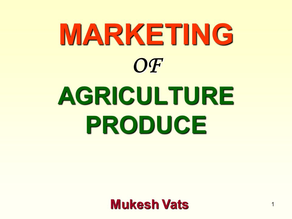 MARKETING OF AGRICULTURE PRODUCE