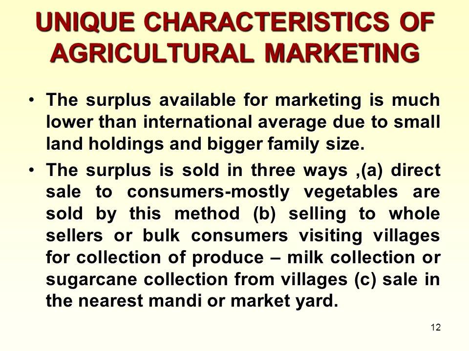 UNIQUE CHARACTERISTICS OF AGRICULTURAL MARKETING