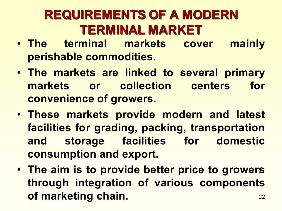 REQUIREMENTS OF A MODERN TERMINAL MARKET