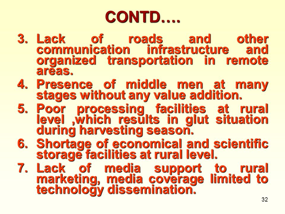 CONTD….Lack of roads and other communication infrastructure and organized transportation in remote areas.