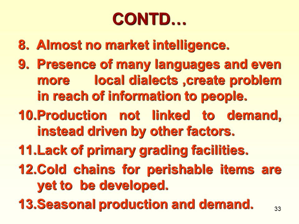 CONTD… 8. Almost no market intelligence.