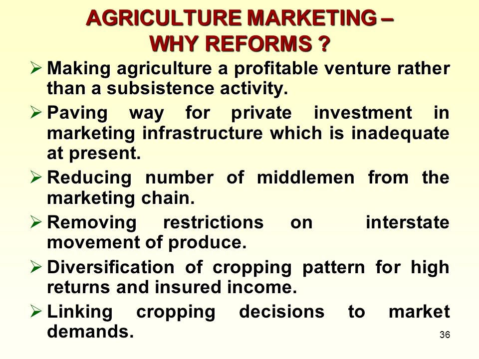 AGRICULTURE MARKETING – WHY REFORMS