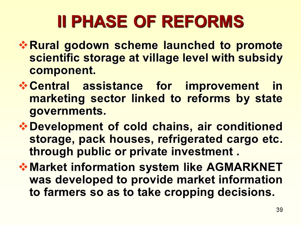 II PHASE OF REFORMS Rural godown scheme launched to promote scientific storage at village level with subsidy component.