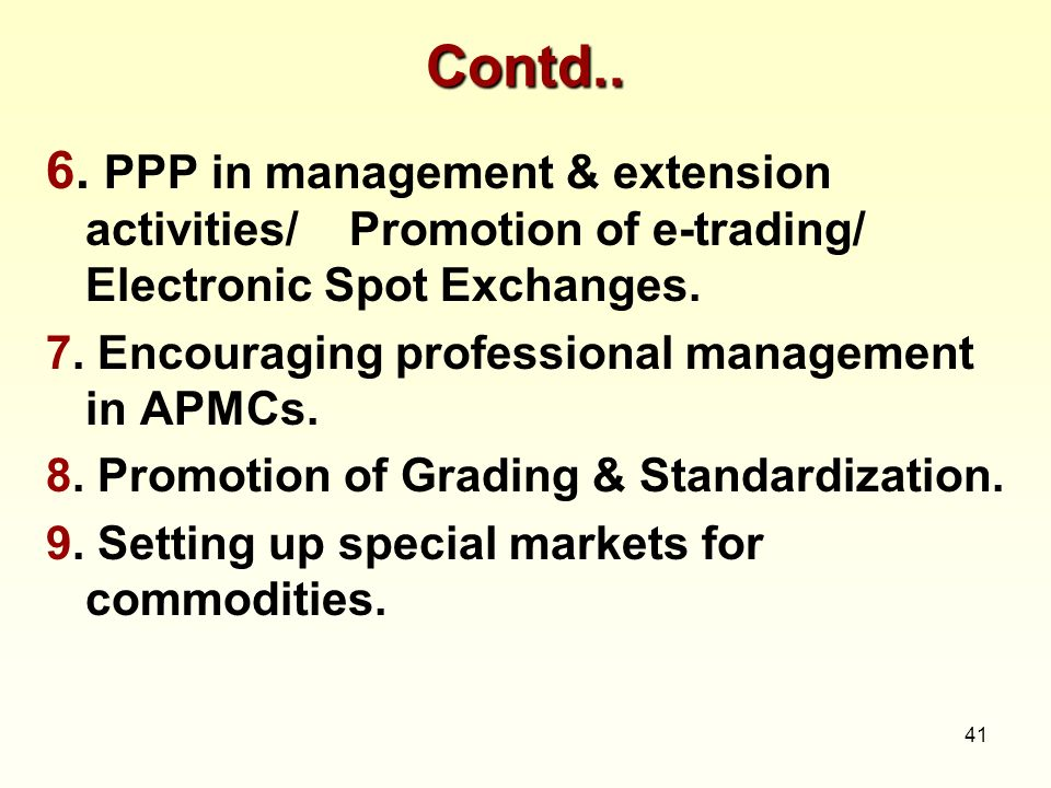Contd..6. PPP in management & extension activities/ Promotion of e-trading/ Electronic Spot Exchanges.