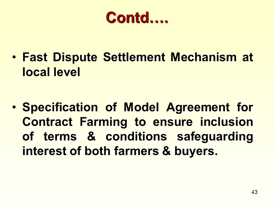 Contd…. Fast Dispute Settlement Mechanism at local level