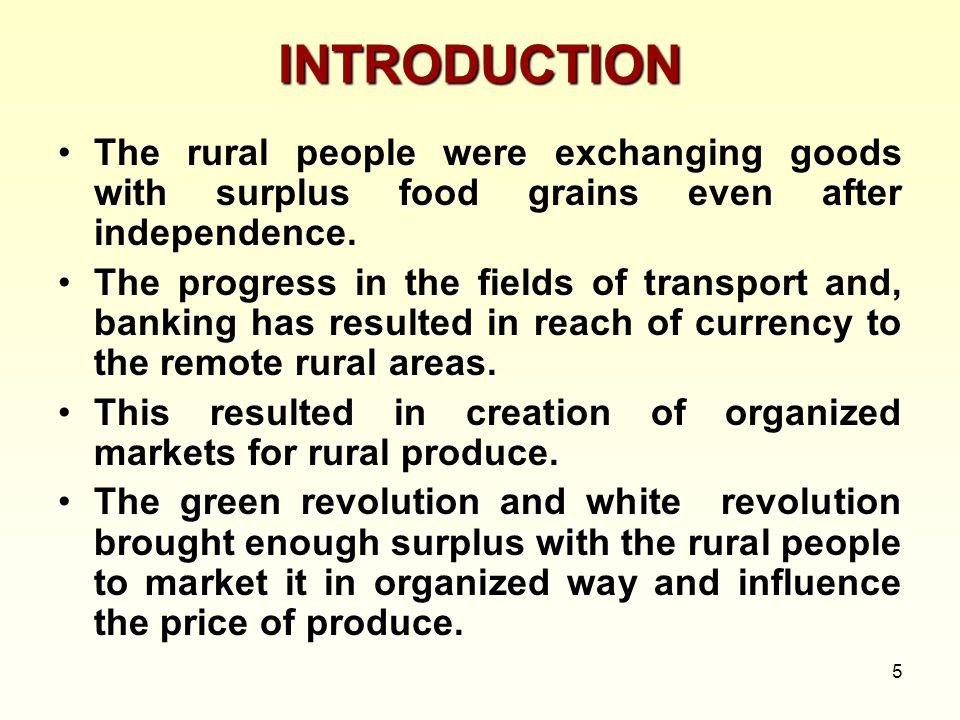 INTRODUCTION The rural people were exchanging goods with surplus food grains even after independence.