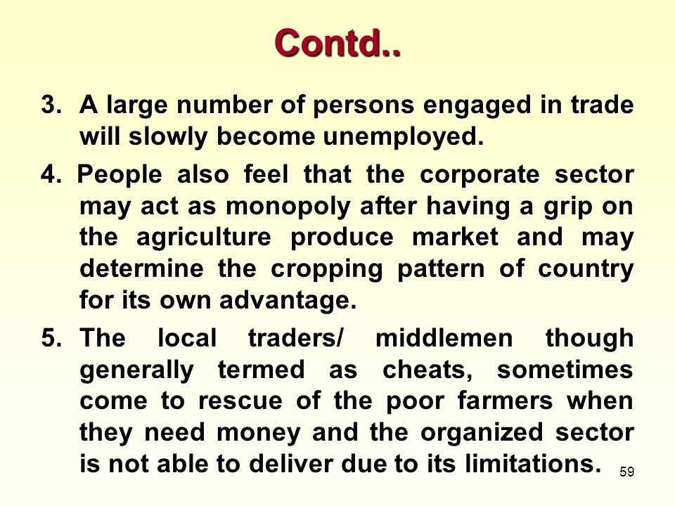 Contd..3. A large number of persons engaged in trade will slowly become unemployed.