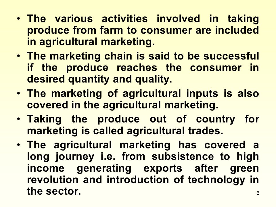The various activities involved in taking produce from farm to consumer are included in agricultural marketing.