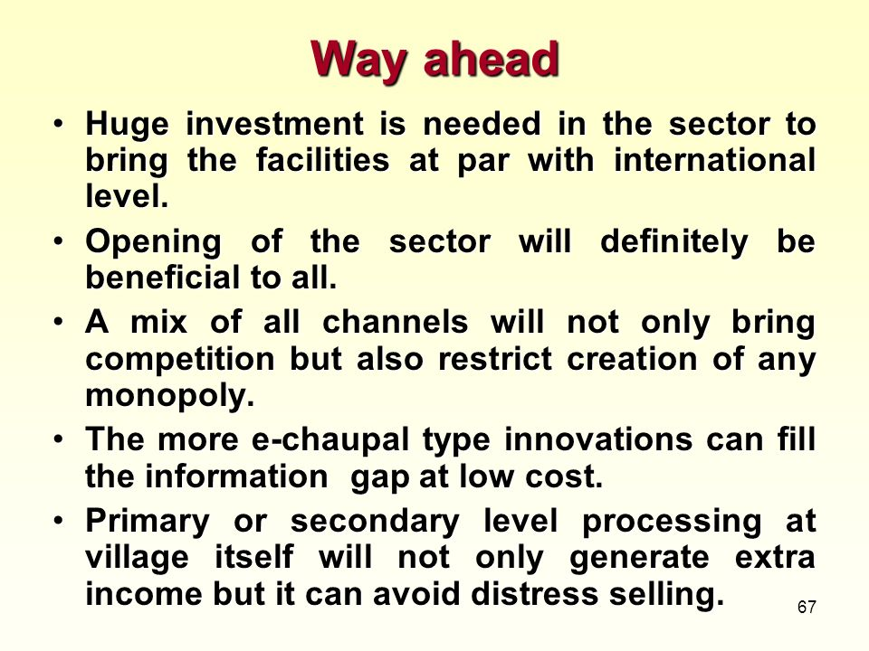 Way ahead Huge investment is needed in the sector to bring the facilities at par with international level.