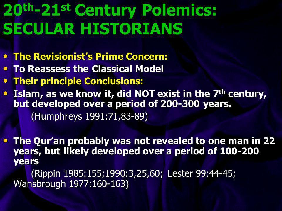20th-21st Century Polemics: SECULAR HISTORIANS