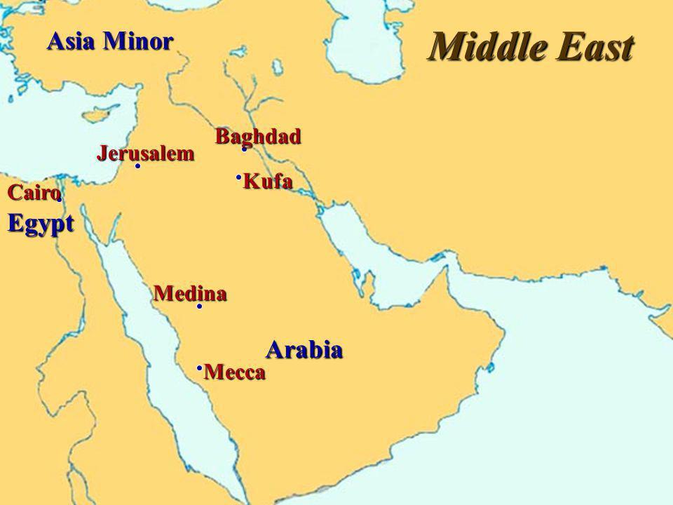 Middle East Asia Minor Egypt Arabia Baghdad Jerusalem Kufa Cairo