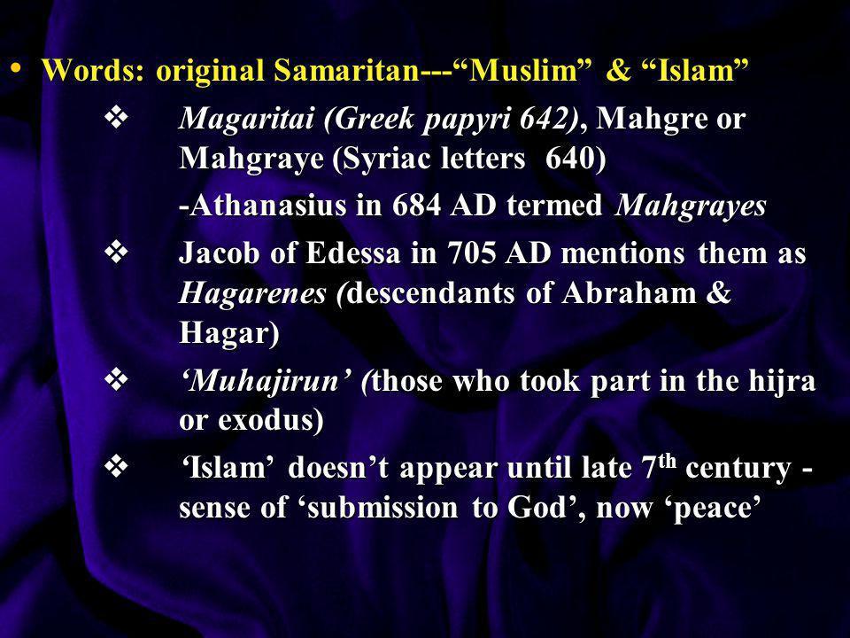 Words: original Samaritan--- Muslim & Islam