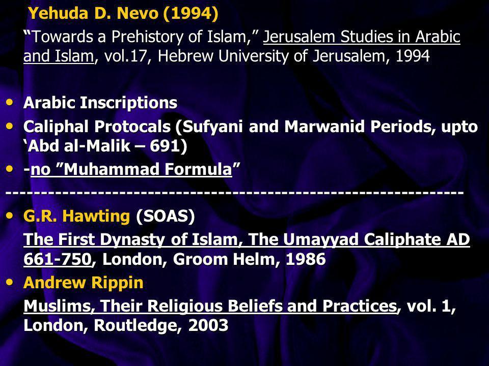 Yehuda D. Nevo (1994) Towards a Prehistory of Islam, Jerusalem Studies in Arabic and Islam, vol.17, Hebrew University of Jerusalem, 1994.