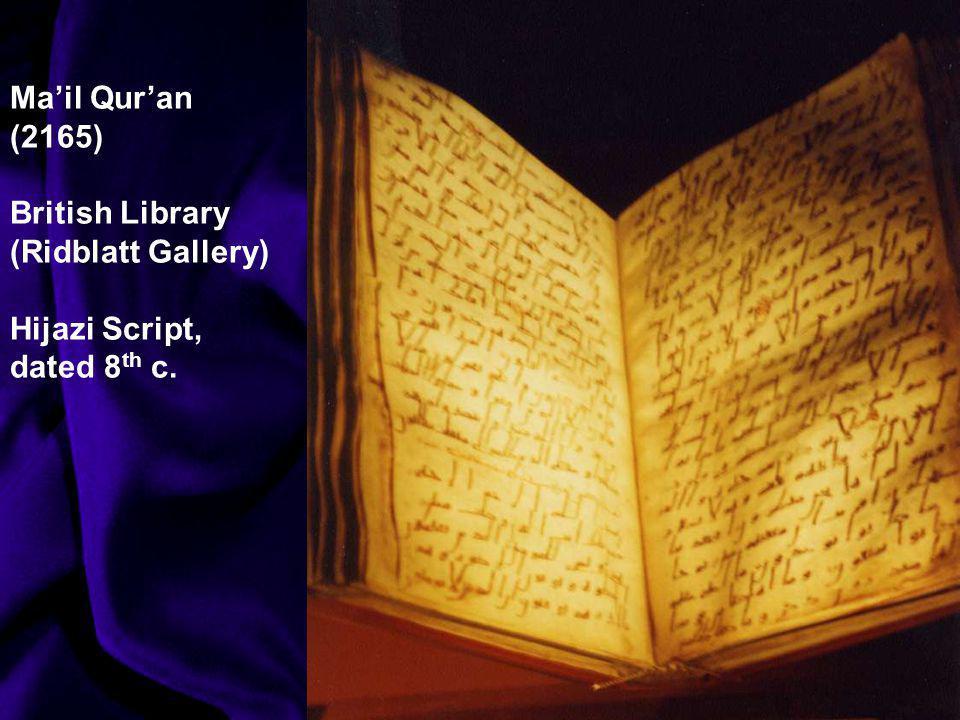 Ma'il Qur'an (2165) British Library (Ridblatt Gallery) Hijazi Script, dated 8th c.