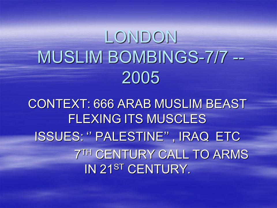 LONDON MUSLIM BOMBINGS-7/7 --2005