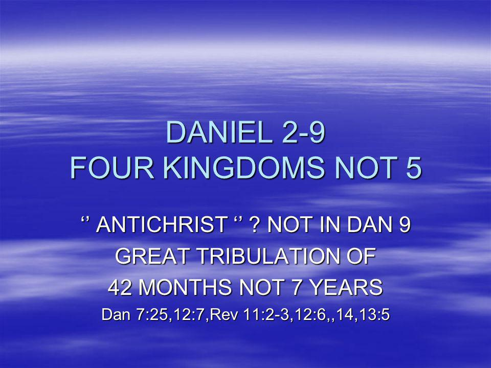 DANIEL 2-9 FOUR KINGDOMS NOT 5