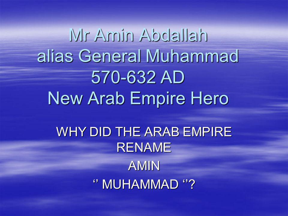 WHY DID THE ARAB EMPIRE RENAME AMIN '' MUHAMMAD ''