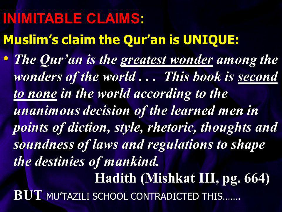 INIMITABLE CLAIMS: Muslim's claim the Qur'an is UNIQUE:
