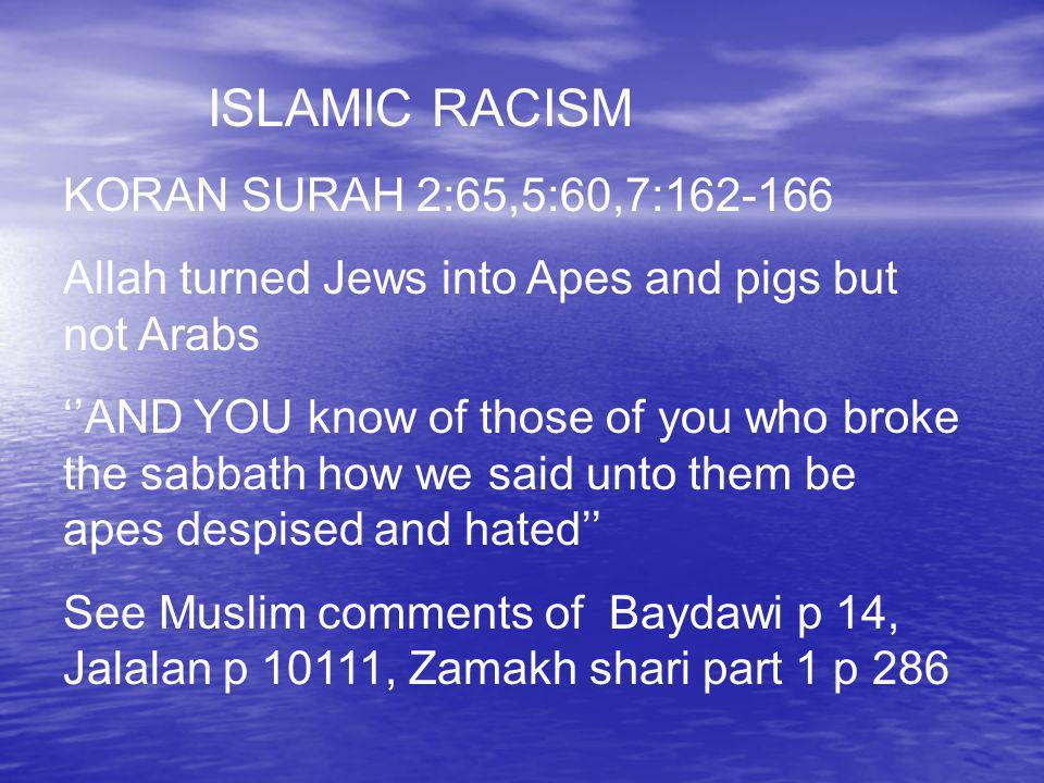 ISLAMIC RACISM KORAN SURAH 2:65,5:60,7:162-166