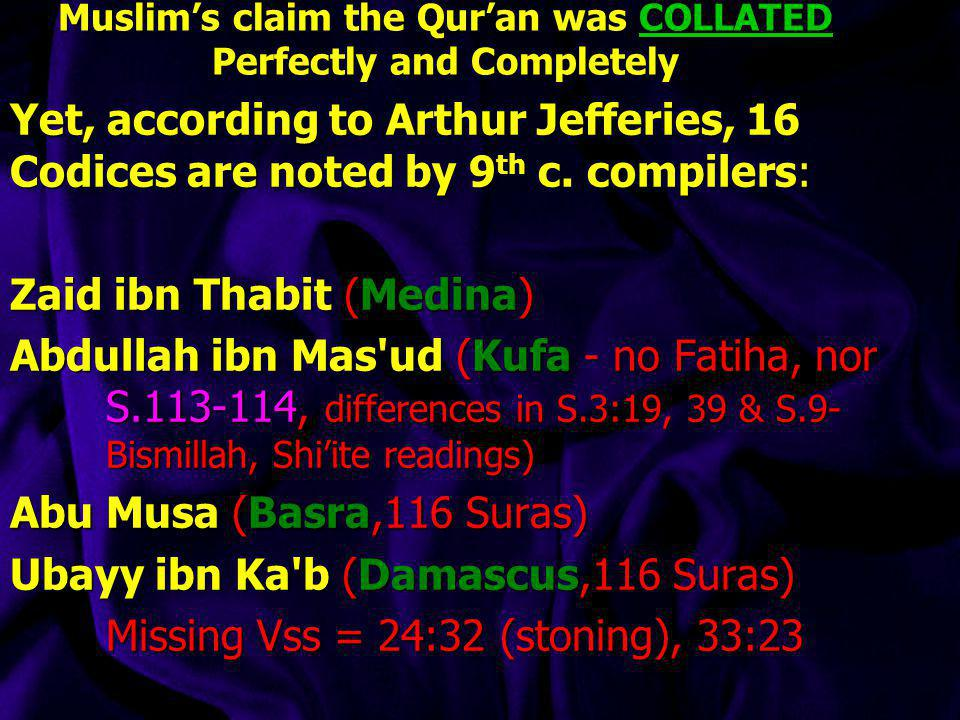 Muslim's claim the Qur'an was COLLATED Perfectly and Completely