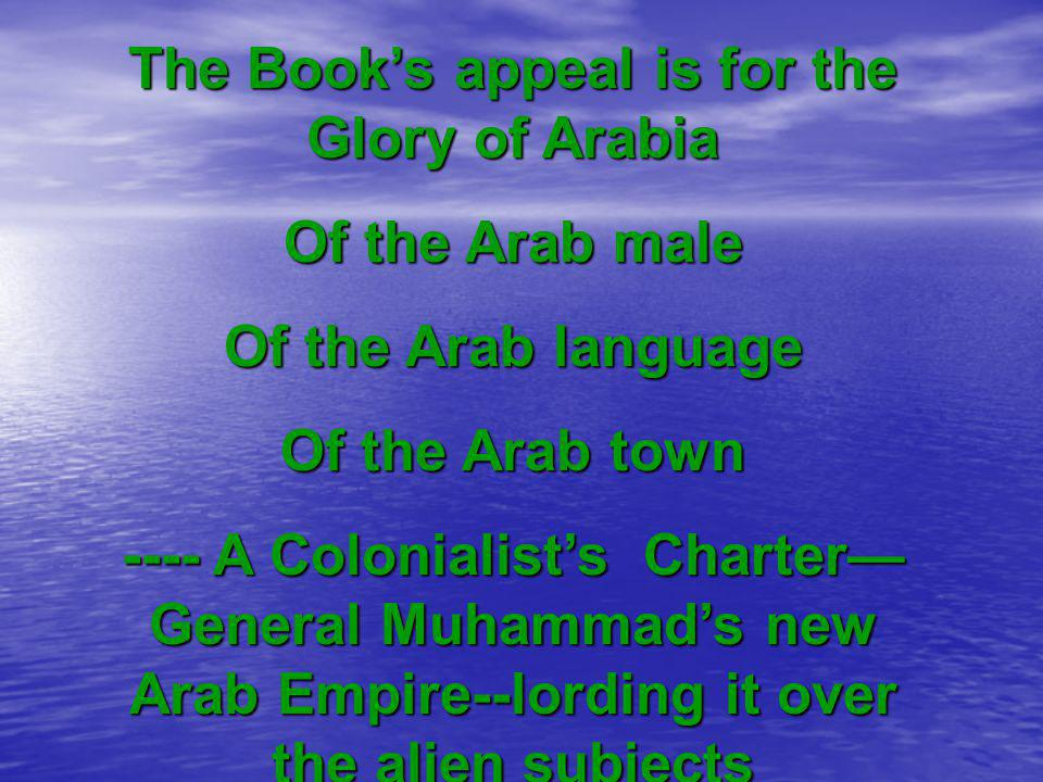 The Book's appeal is for the Glory of Arabia