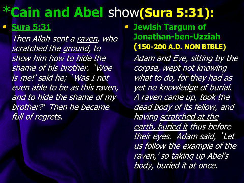 *Cain and Abel show(Sura 5:31):